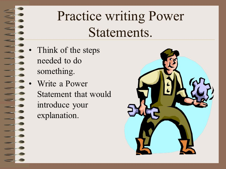 Practice writing Power Statements.