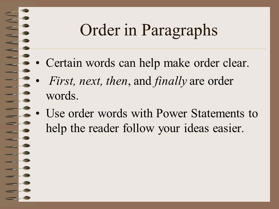 Order in Paragraphs Certain words can help make order clear.