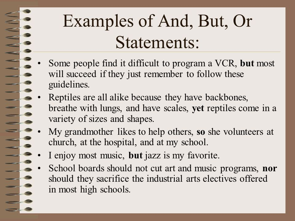 Examples of And, But, Or Statements:
