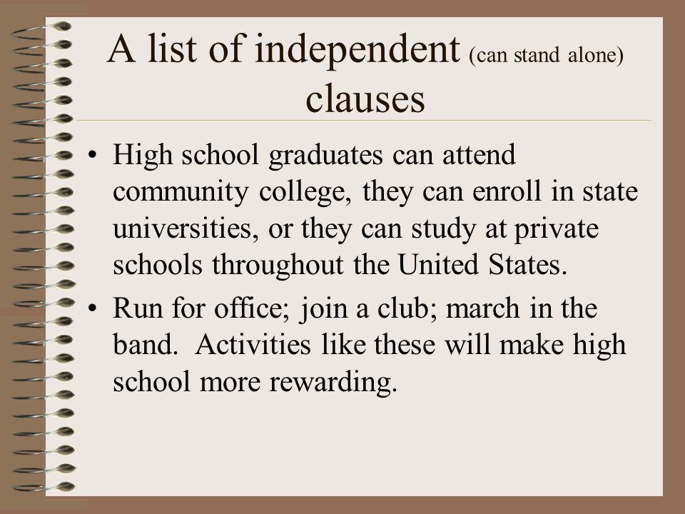 A list of independent (can stand alone) clauses
