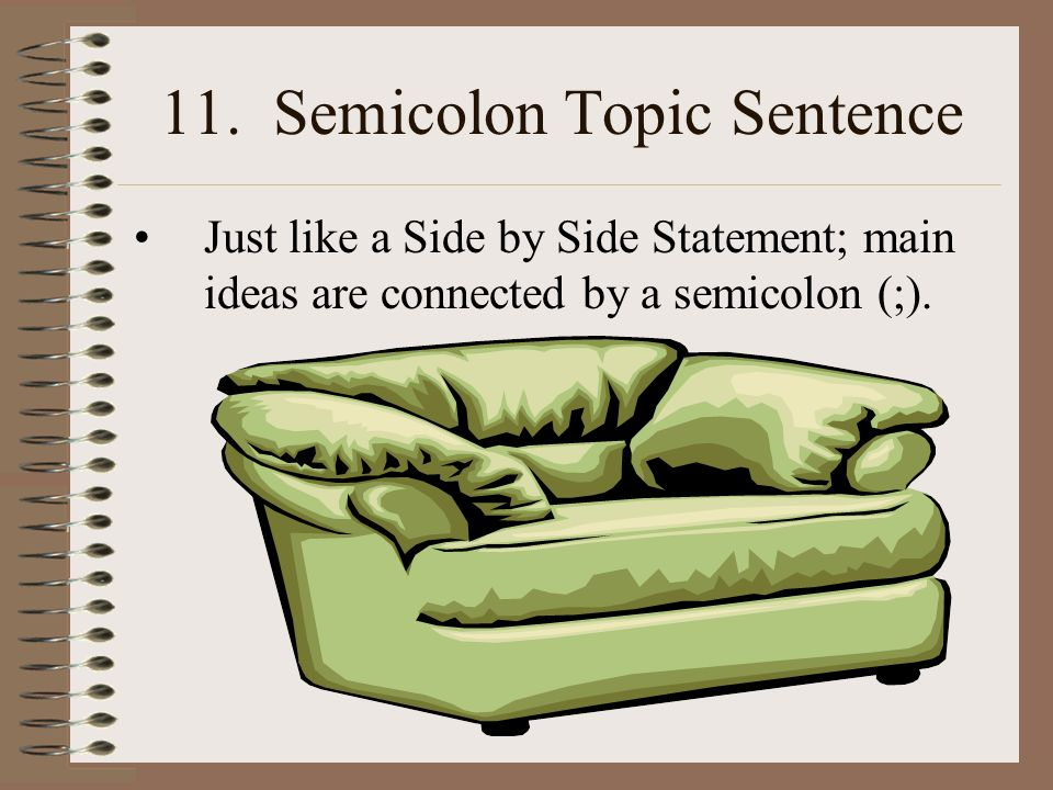 11. Semicolon Topic Sentence