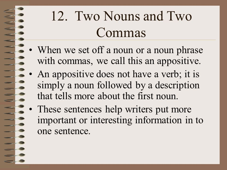 12. Two Nouns and Two Commas