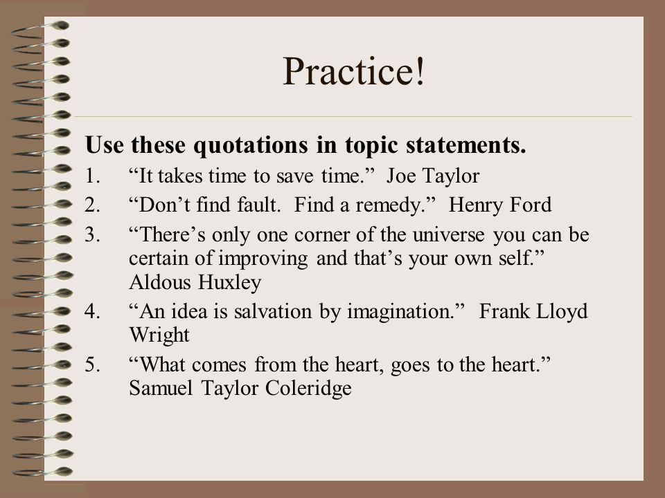 Practice! Use these quotations in topic statements.