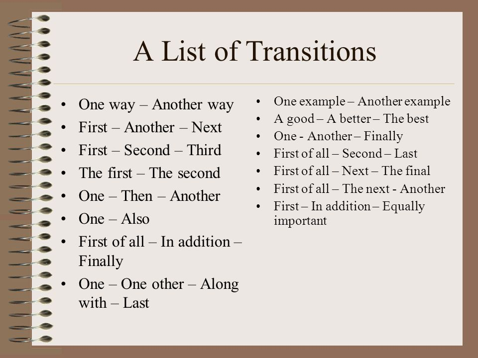 A List of Transitions One way – Another way First – Another – Next