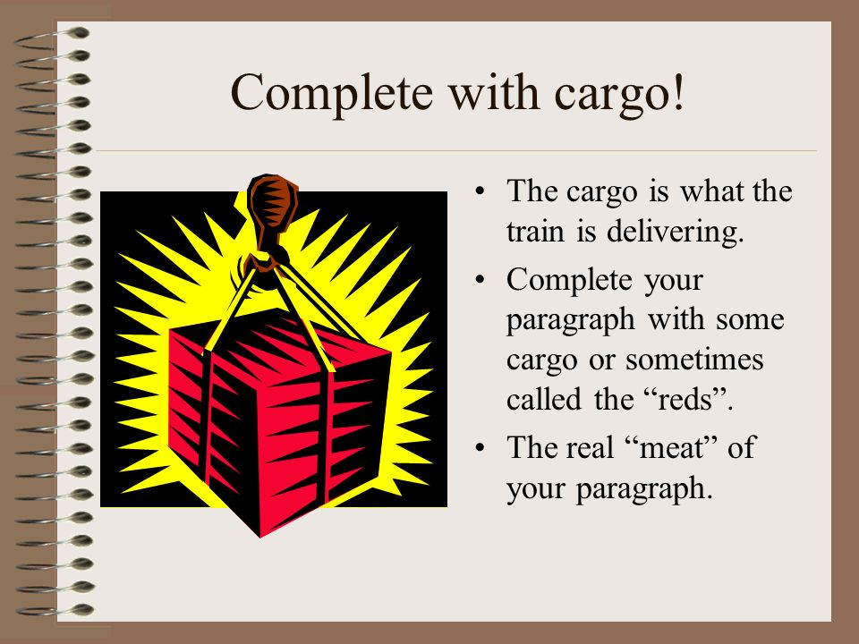 Complete with cargo! The cargo is what the train is delivering.