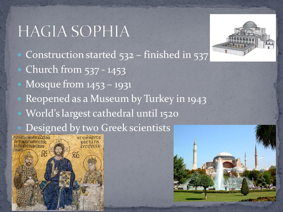 HAGIA SOPHIA Construction started 532 – finished in 537
