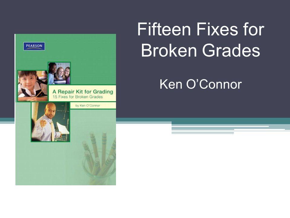 Fifteen Fixes for Broken Grades
