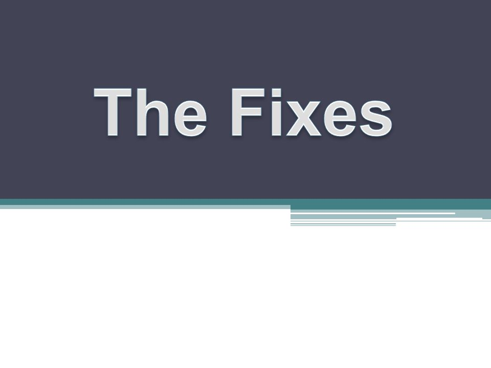 The Fixes