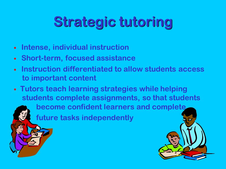 Strategic tutoring future tasks independently