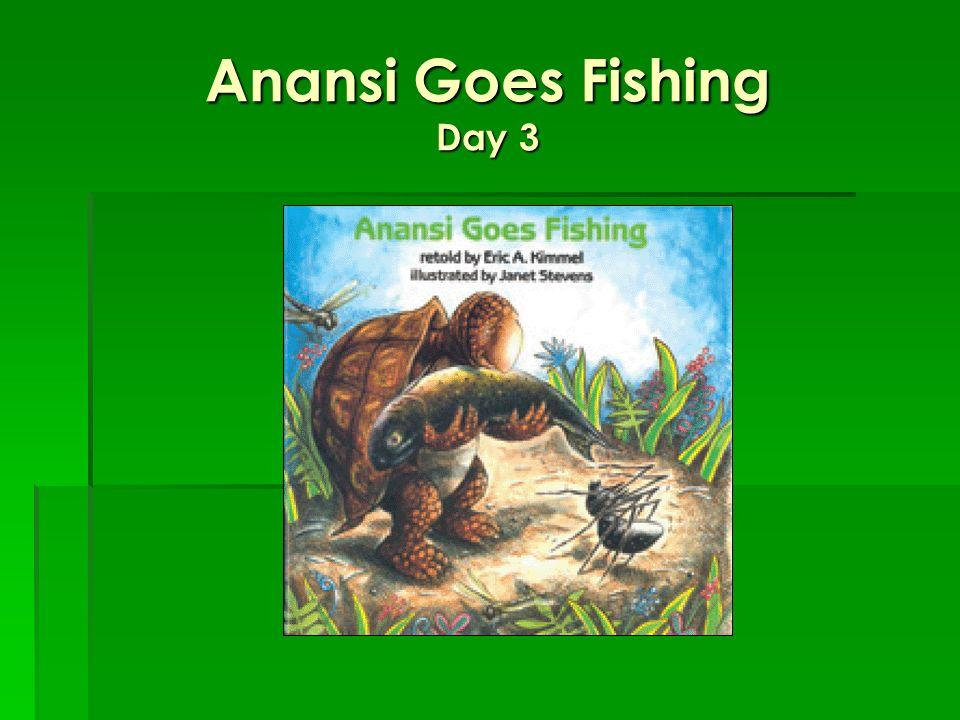Anansi Goes Fishing Day 3