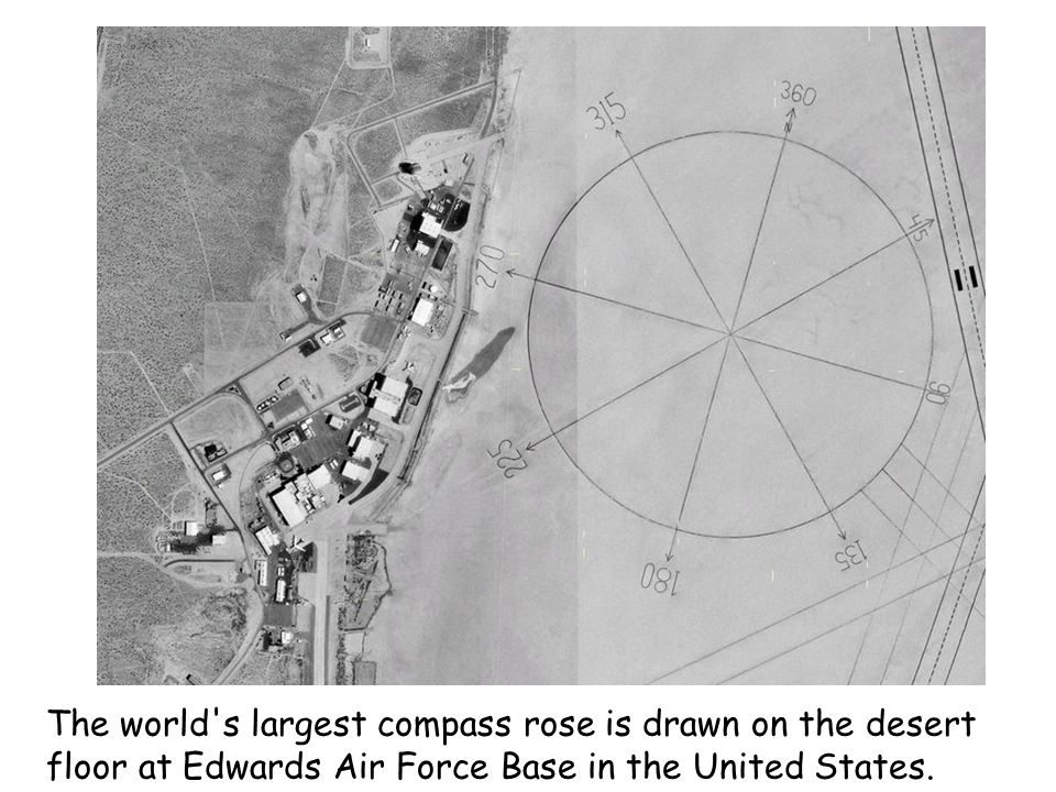 The world s largest compass rose is drawn on the desert floor at Edwards Air Force Base in the United States.