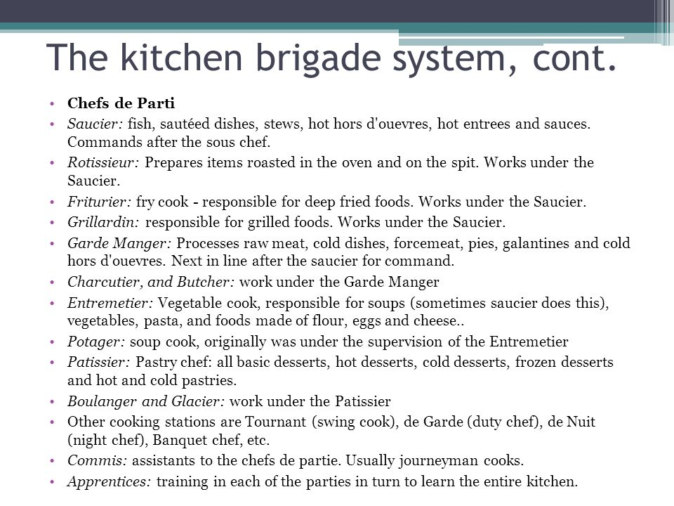 the stations of the brigade system Escoffier's kitchen brigade then and now founder of the brigade system  makes sure all the operations and stations in the kitchen are going smoothly.