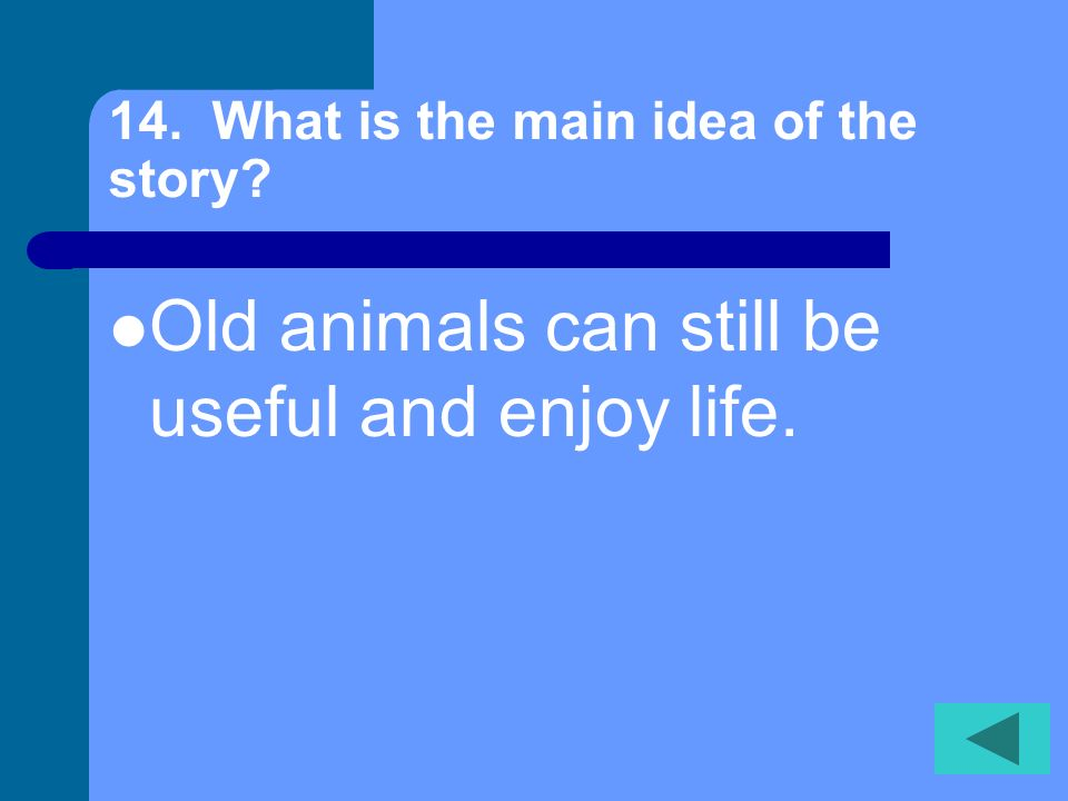 14. What is the main idea of the story