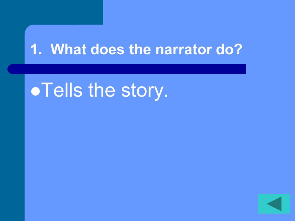 1. What does the narrator do