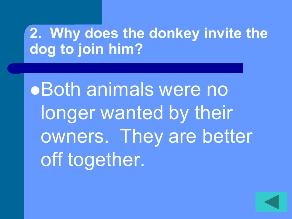 2. Why does the donkey invite the dog to join him