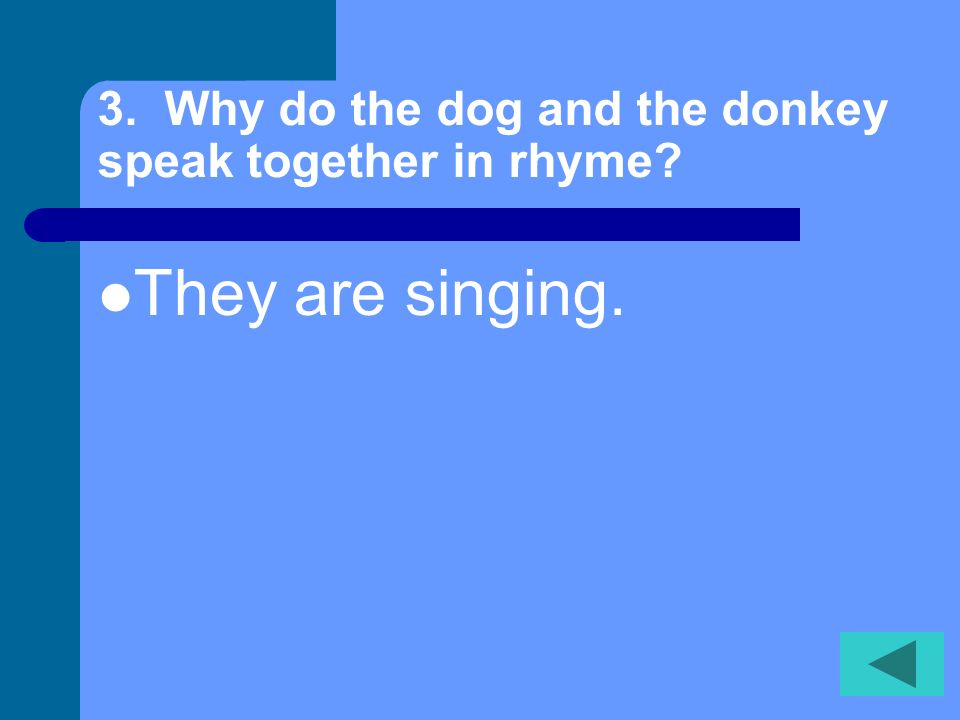 3. Why do the dog and the donkey speak together in rhyme