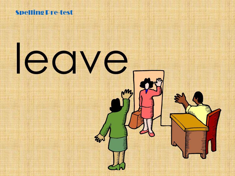 Spelling Pre-test leave