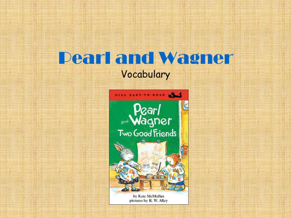 Pearl and Wagner Vocabulary