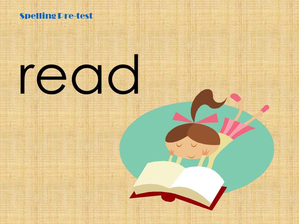 Spelling Pre-test read