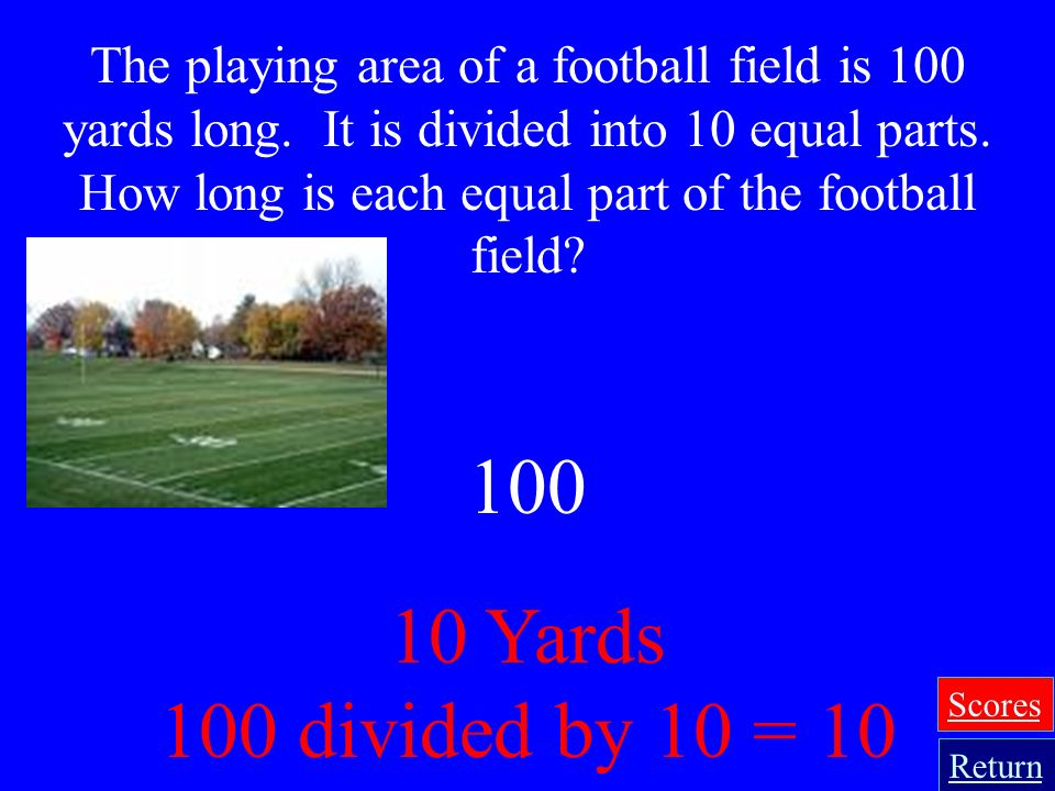 The playing area of a football field is 100 yards long