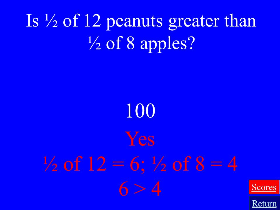 Is ½ of 12 peanuts greater than