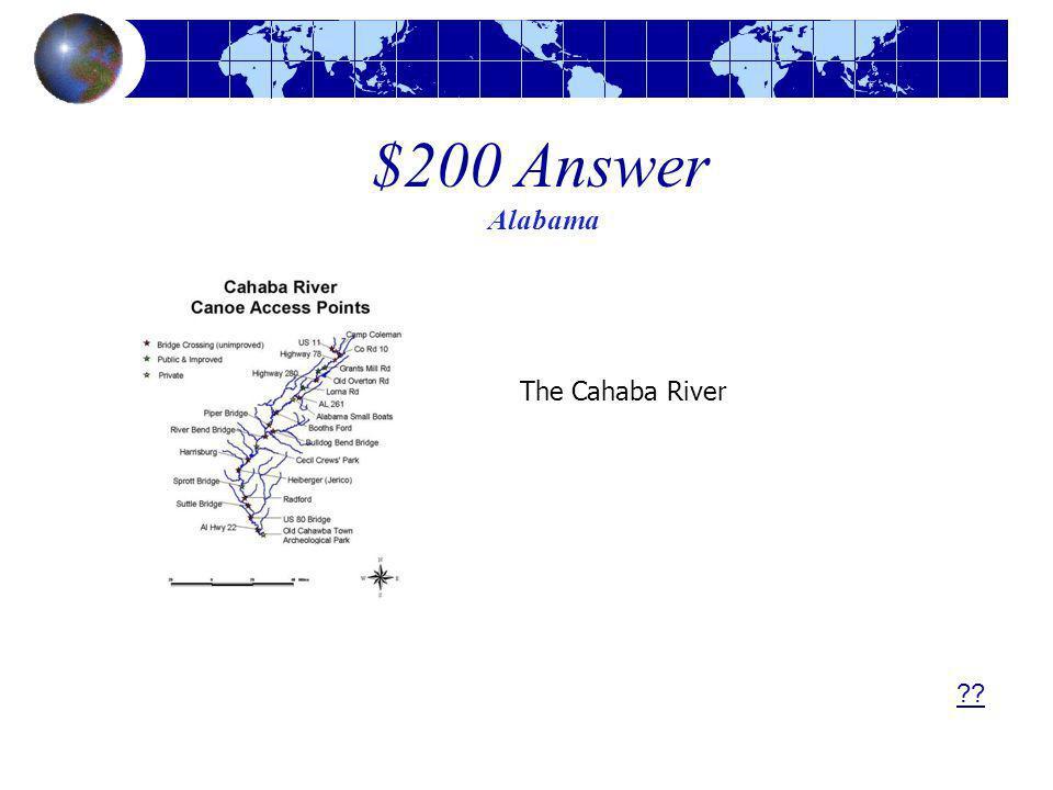 $200 Answer Alabama The Cahaba River