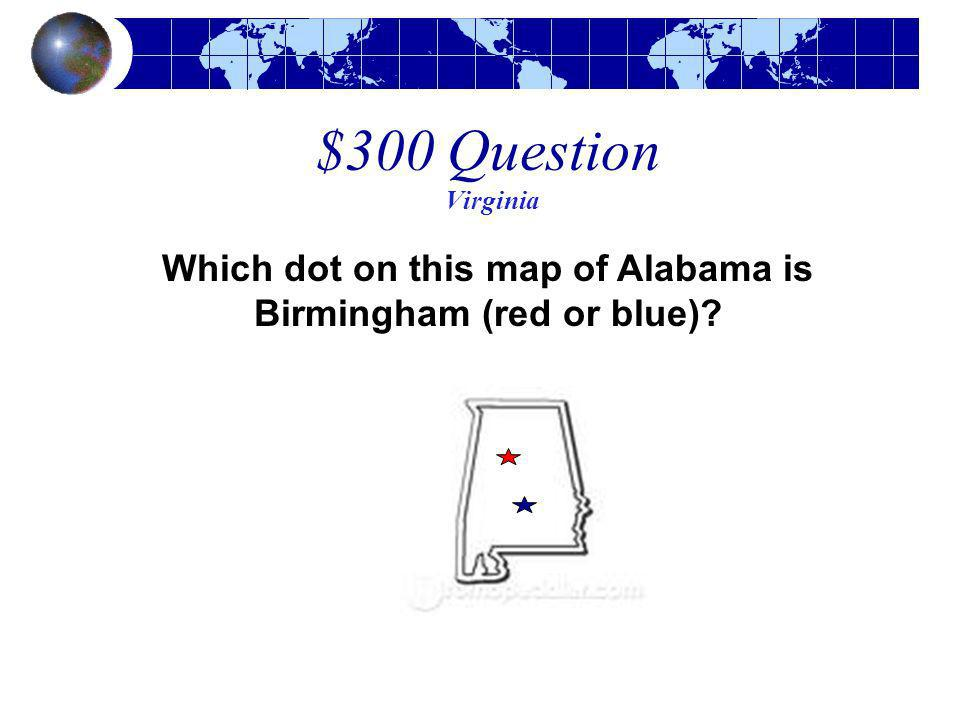 Which dot on this map of Alabama is Birmingham (red or blue)