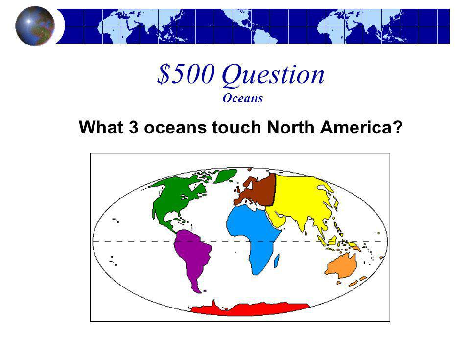 What 3 oceans touch North America