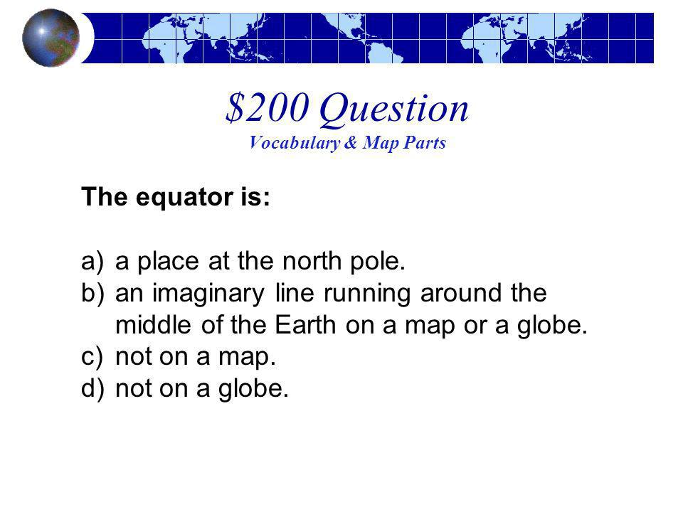 $200 Question Vocabulary & Map Parts