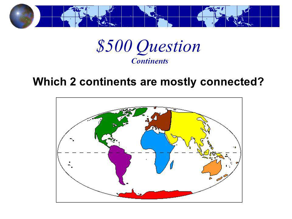 Which 2 continents are mostly connected