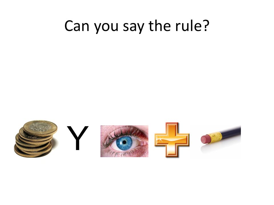 Can you say the rule Y