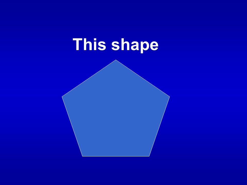 This shape