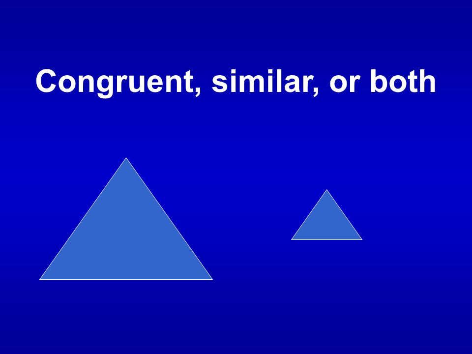 Congruent, similar, or both