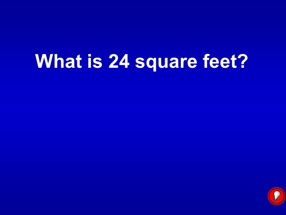 What is 24 square feet