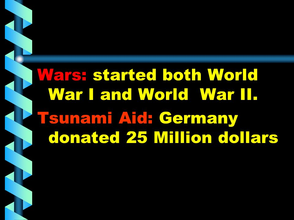 Wars: started both World War I and World War II.