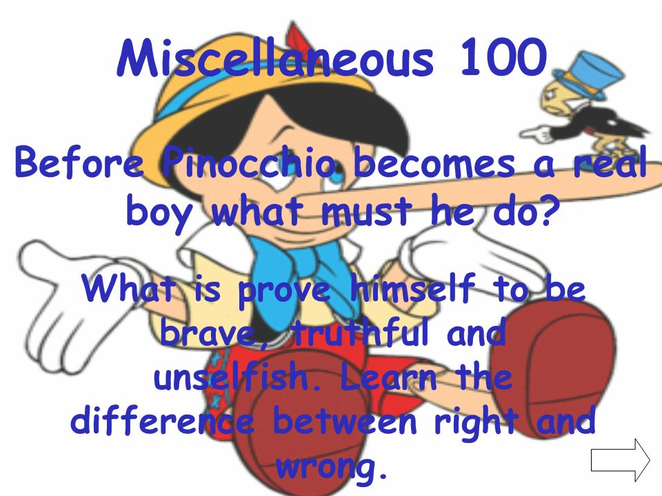 Before Pinocchio becomes a real boy what must he do