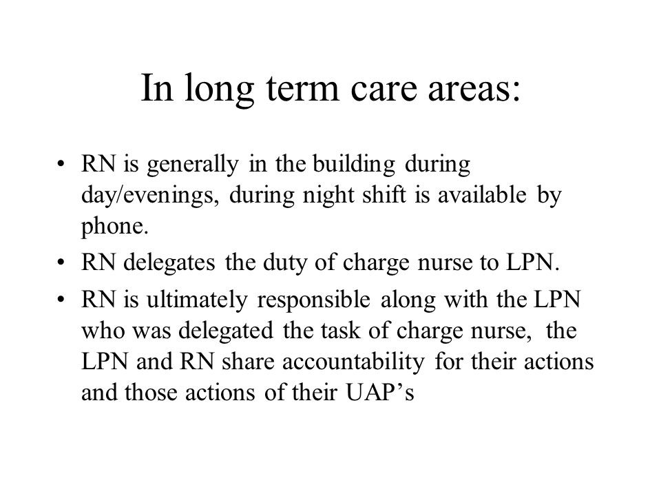 In long term care areas: