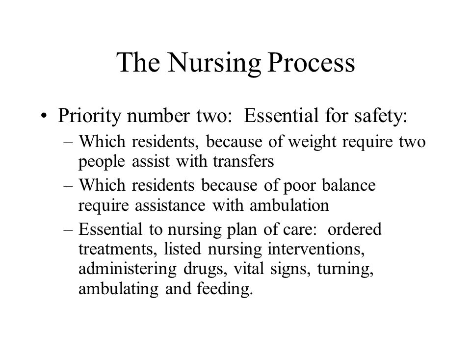 The Nursing Process Priority number two: Essential for safety: