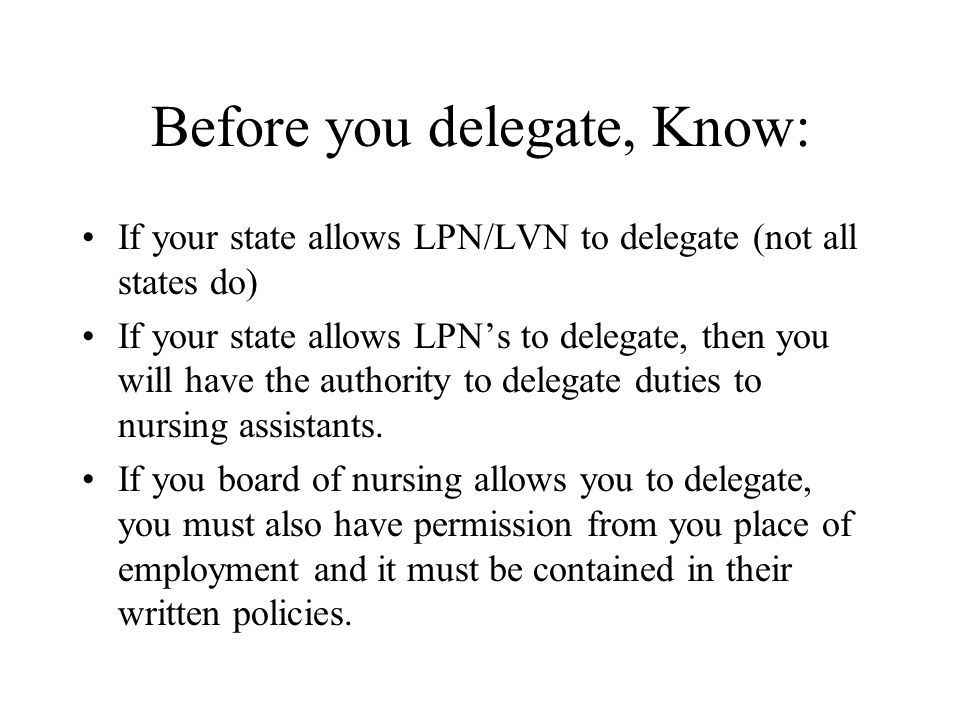 Before you delegate, Know: