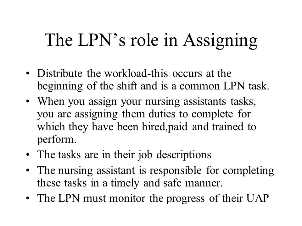The LPN's role in Assigning