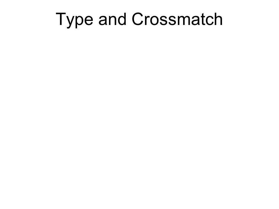 Type and Crossmatch