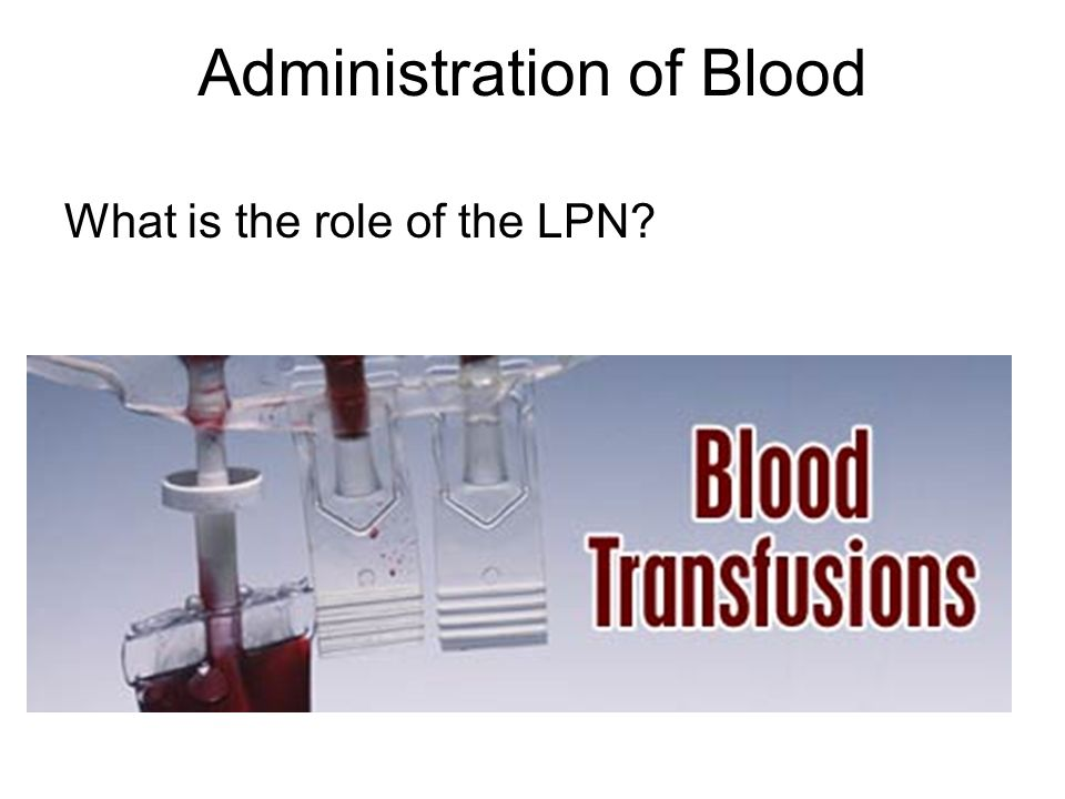 Administration of Blood