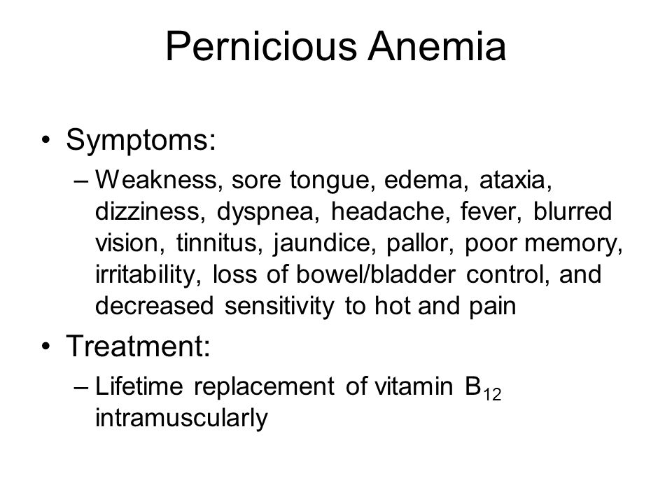 Pernicious Anemia Symptoms: Treatment:
