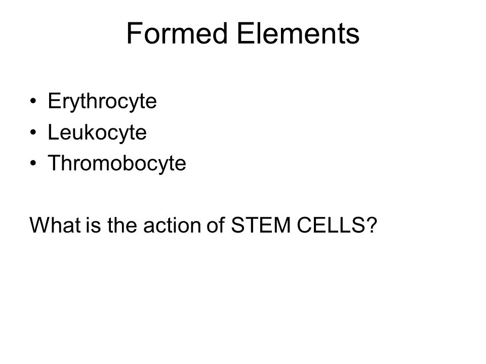 Formed Elements Erythrocyte Leukocyte Thromobocyte