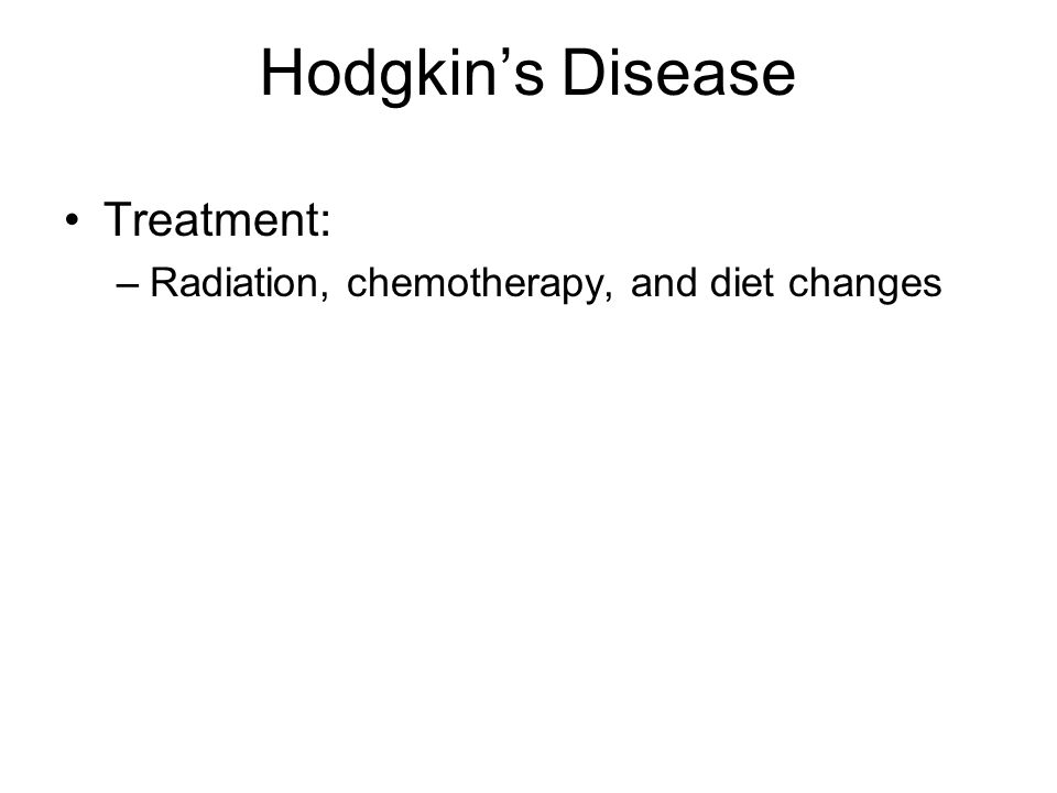 Hodgkin's Disease Treatment: Radiation, chemotherapy, and diet changes