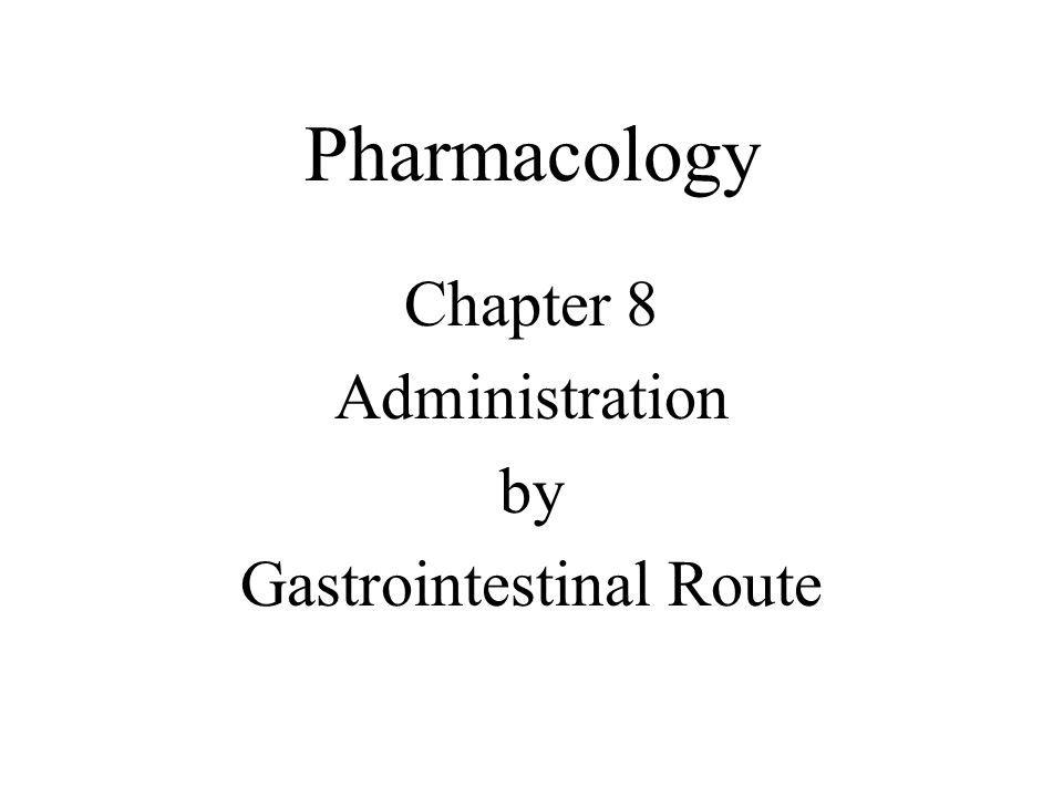 Chapter 8 Administration by Gastrointestinal Route