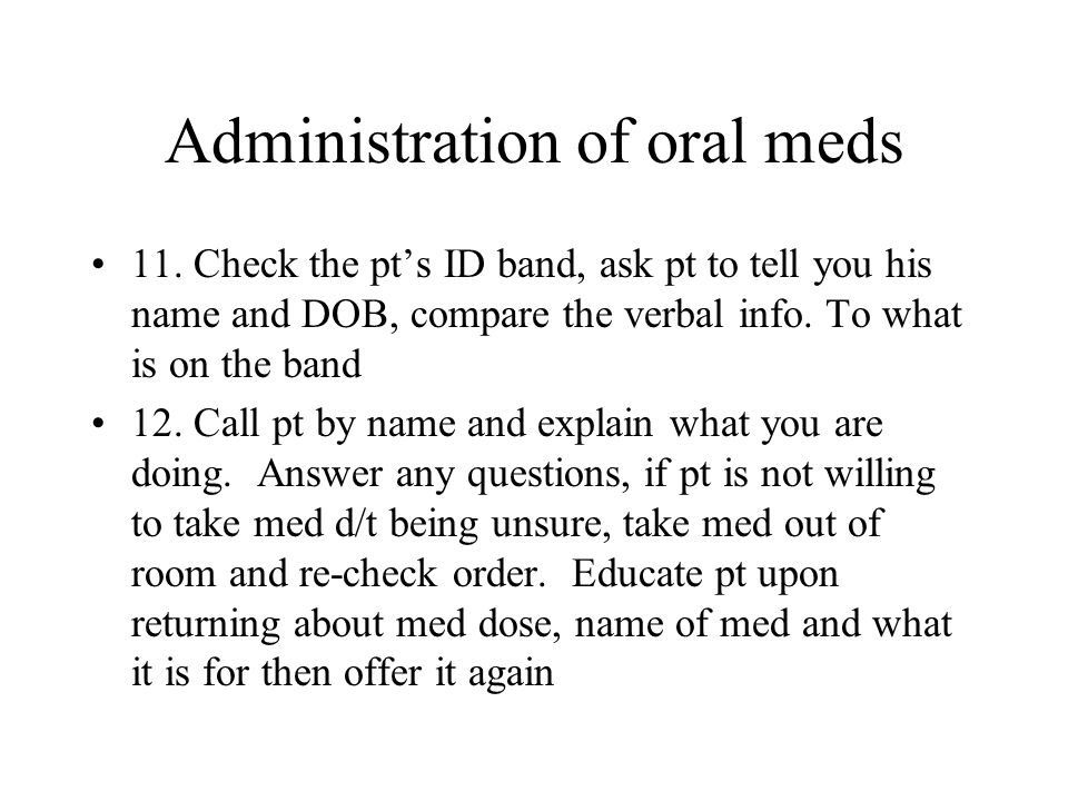 Administration of oral meds