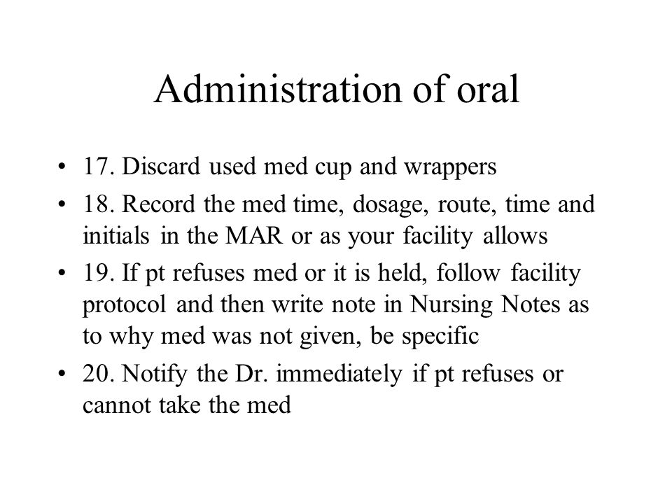 Administration of oral
