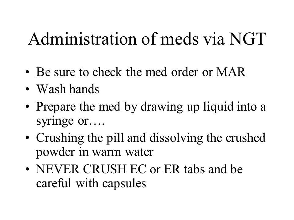 Administration of meds via NGT