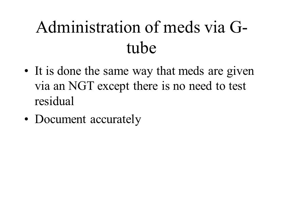 Administration of meds via G-tube